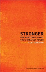 Stronger: How Hard Times Reveal God's Greatest Power - eBook