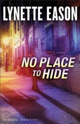 No Place to Hide (Hidden Identity Book #3): A Novel - eBook