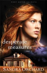 Desperate Measures (Port Aster Secrets Book #3): A Novel - eBook