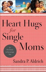 Heart Hugs for Single Moms: 52 Devotions to Encourage You - eBook