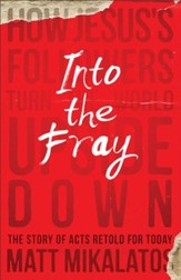 Into the Fray: How Jesus's Followers Turn the World Upside Down - eBook