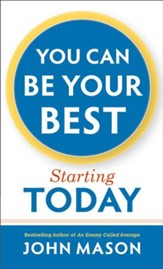 You Can Be Your Best-Starting Today - eBook
