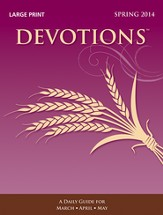 Devotions ® Large Print Edition, Spring 2014