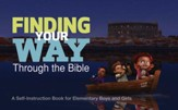 Finding Your Way Through the Bible - Common English Bible Version: A Self-Instruction Book for Elementary Boys and Girls