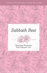 Everyday Matters Bible Studies for Women Sabbath Rest - eBook