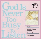 God is Never Too Busy to Listen!