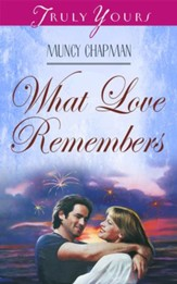 What Love Remembers - eBook