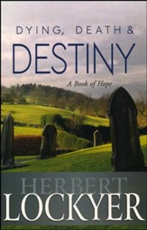 Dying Death And Destiny: A Book Of Hope