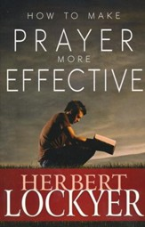 How To Make Prayer More Effective