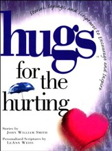 Hugs for the Hurting: Stories, Sayings, and Scriptures to Encourage and