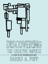 Discovering the Creative Impulse: A Study in the Interrelated Arts - eBook