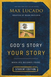 God's Story, Your Story: Student Edition: When His Becomes Yours