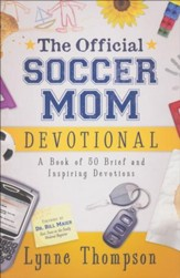 The Official Soccer Mom Devotional: A Book of 50 Brief and Inspiring Devotions - Slightly Imperfect