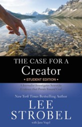 The Case for a Creator Student Edition: A Journalist Investigates Scientific Evidence that Points Toward God