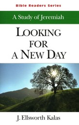 Looking for a New Day, A Study in Jeremiah:  Bible Readers Series, Student