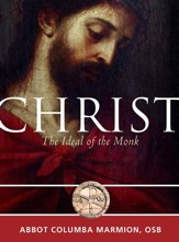 Christ the Ideal of the Monk: Spiritual Conferences on the Monastic and Religious Life - eBook