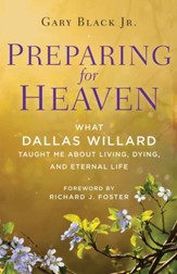 Preparing for Heaven: What Dallas Willard Taught Me About the Afterlife - eBook
