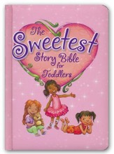Sweetest Story Bible for Toddlers