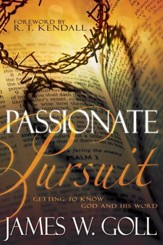Passionate Pursuit: Getting To Know God And His Word - eBook
