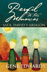 Perfil de tres monarcas: Saul, David y Absalon - eBook