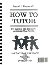Arithmetic Workbooks: Addition and Subtraction, How To Tutor Series
