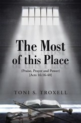 The Most of this Place: (Praise, Prayer and Power) {Acts 19:16-40} - eBook