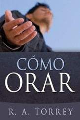 Cómo Orar  (How To Pray)