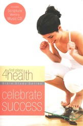 First Place 4 Health: Celebrate Success, Bible Study with   Scripture Memory CD