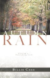 Autumn Rain: Growing a Flourishing Faith - eBook