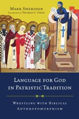 Language for God in Patristic Tradition: Wrestling with Biblical Anthropomorphism - eBook