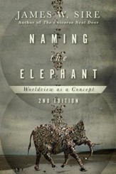 Naming the Elephant: Worldview as a Concept / Revised - eBook