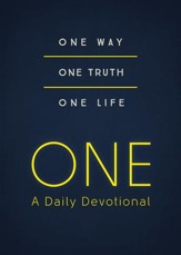 ONE-A Daily Devotional: One Way, One Truth, One Life - eBook