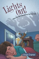 Lights Out!: Helping Your Kids Overcome Their Fear of the Dark - eBook