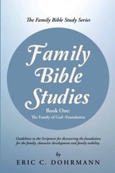 Family Bible Studies: Part One: The Family of GodFoundation - eBook