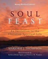Soul Feast, Newly Revised Edition: An Invitation to the Christian Spiritual Life - eBook