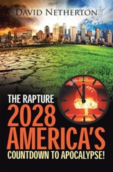 The Rapture 2028: Americas Countdown to Apocalypse! - eBook