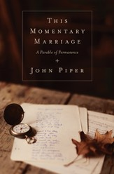 This Momentary Marriage: A Parable of Permanence - eBook