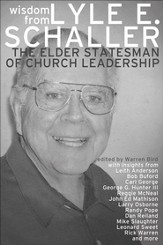 Wisdom from the Elder Statesman of Church Leadership: The Best of Lyle E. Schaller