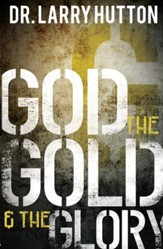 God, the Gold, and the Glory: Glorifying God Through Personal Increase - eBook