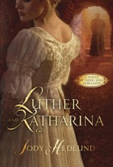 Luther and Katharina: A Novel of Love and Rebellion - eBook