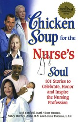Chicken Soup for the Nurse's Soul: 101 Stories to Celebrate, Honor and Inspire the Nursing Profession - Slightly Imperfect