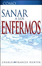 Como Sanar a los Enfermos, How To Heal The Sick
