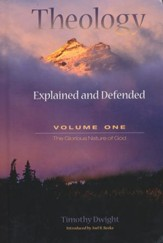 Theology Explained and Defended Volume 1