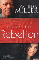 Heirs of Rebellion, Morrison Family Secrets Series #1