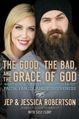 The Good, the Bad, and the Grace of God: What Honesty and Pain Taught Us About Faith, Family, and Forgiveness - eBook