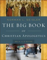 The Big Book of Christian Apologetics: An A to Z Guide - eBook