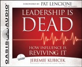 Leadership is Dead: How Influence is Reviving It Unabridged Audiobook on CD