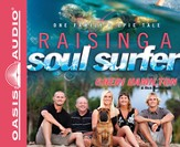 Raising a Soul Surfer: One Family's Epic Tale - Unabridged Audiobook [Download]