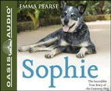 Sophie: The Incredible Story of the Castaway Dog Unabridged Audiobook on CD