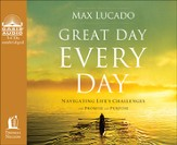 Great Day Every Day: Navigating Life's Challenges with Promise and Purpose Unabridged Audiobook on CD